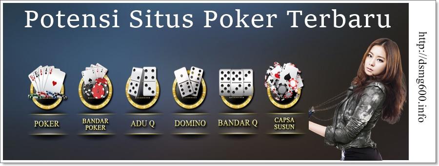 Potensi Situs Poker Terbaru